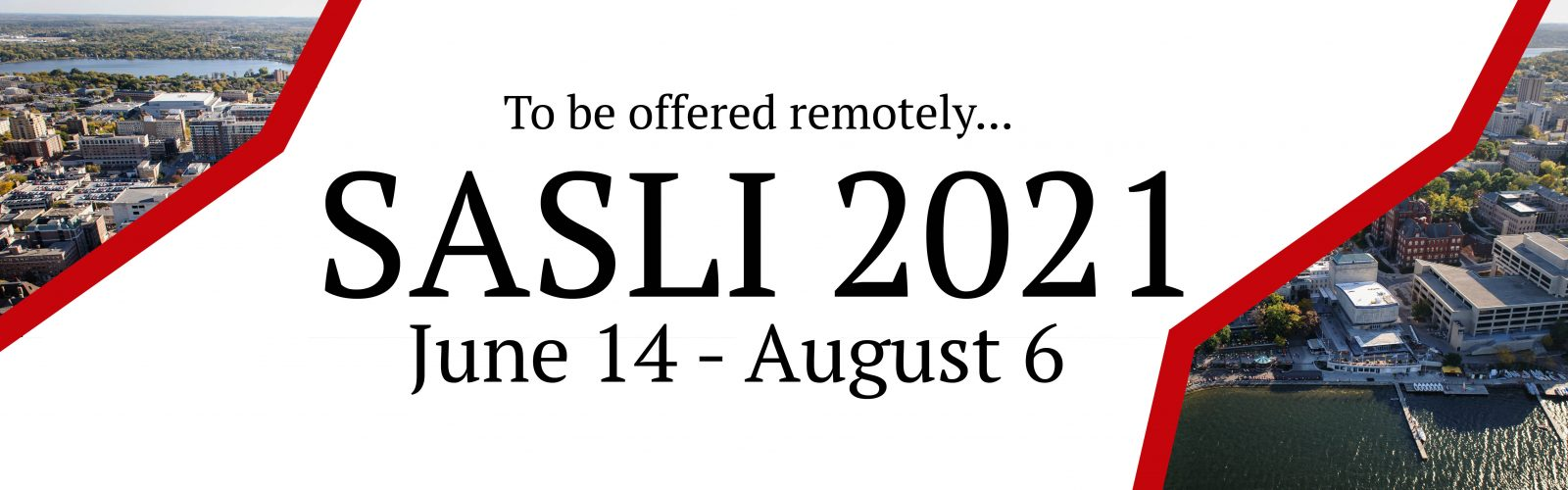 SASLI Dates for 2021 are June 14 - August 6
